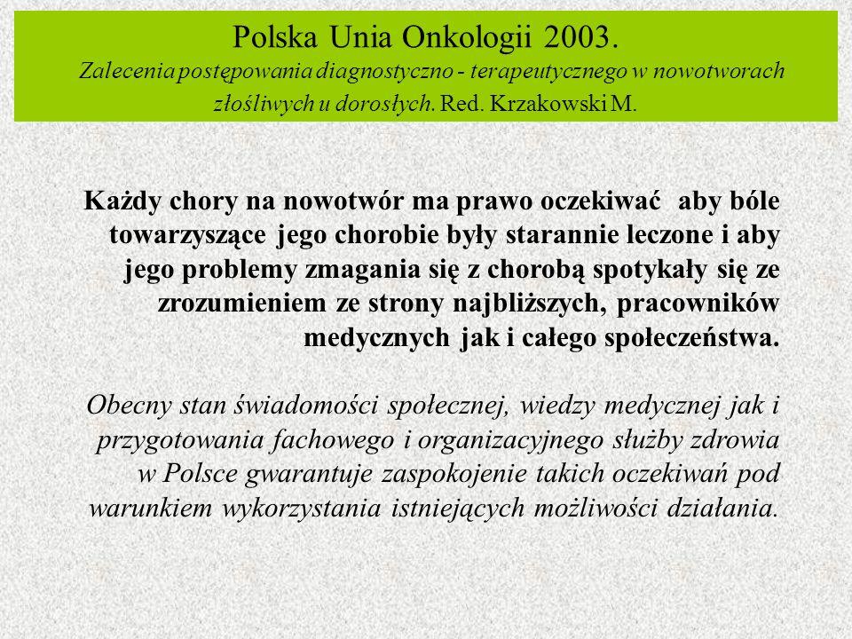 Polska Unia Onkologii 2003. Zalecenia postępowania diagnostyczno - terapeutycznego w nowotworach złośliwych u dorosłych. Red. Krzakowski M.