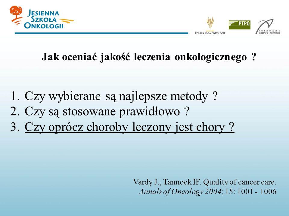 Jak oceniać jakość leczenia onkologicznego