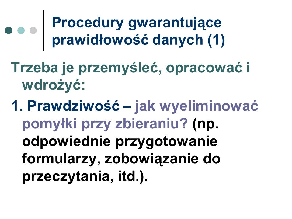 Procedury gwarantujące prawidłowość danych (1)
