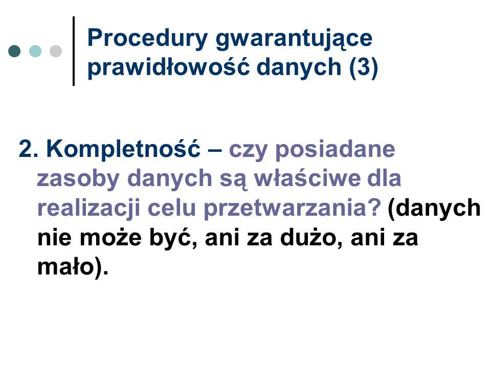 Procedury gwarantujące prawidłowość danych (3)