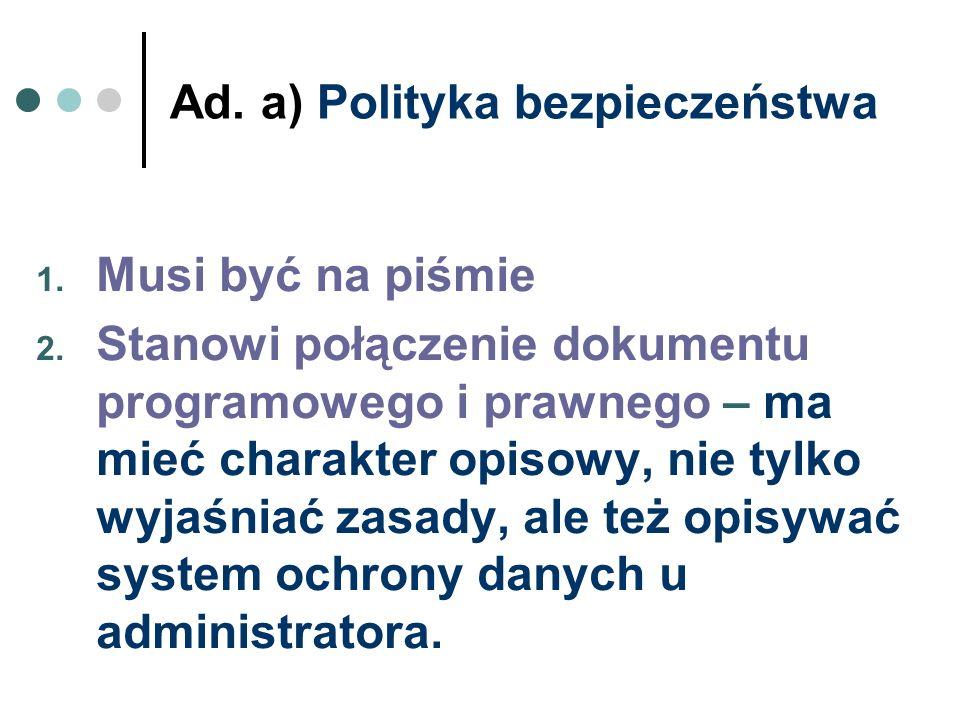Ad. a) Polityka bezpieczeństwa