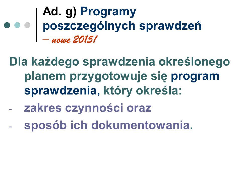 Ad. g) Programy poszczególnych sprawdzeń – nowe 2015!