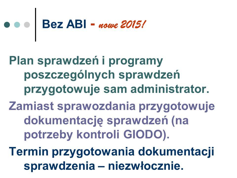 Bez ABI - nowe 2015! Plan sprawdzeń i programy poszczególnych sprawdzeń przygotowuje sam administrator.