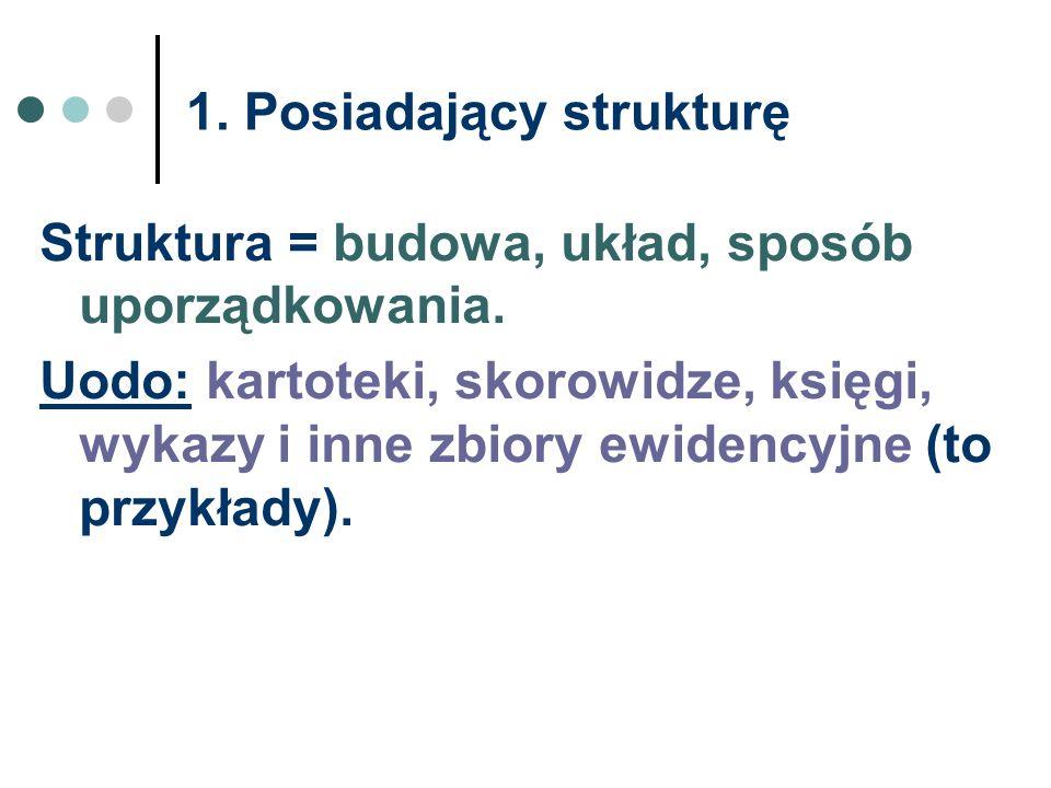 1. Posiadający strukturę