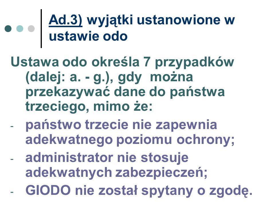 Ad.3) wyjątki ustanowione w ustawie odo