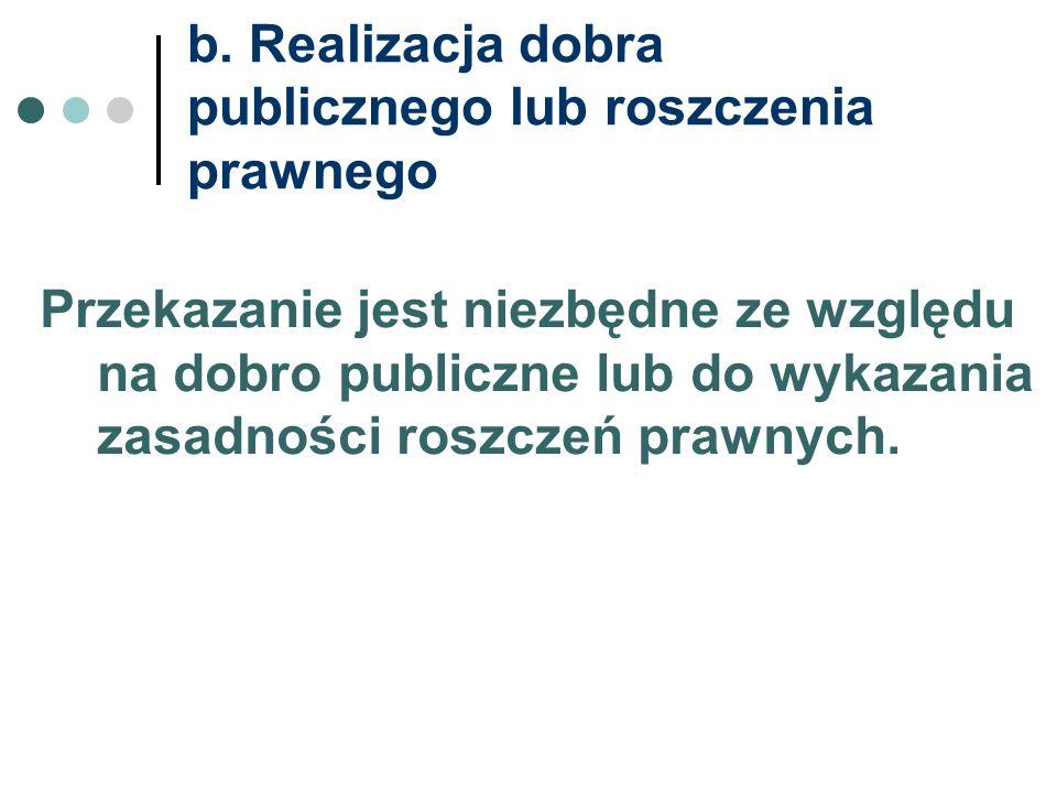 b. Realizacja dobra publicznego lub roszczenia prawnego