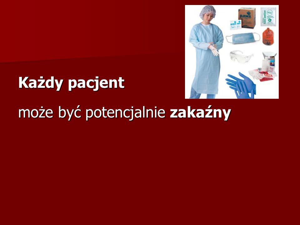 Każdy pacjent może być potencjalnie zakaźny