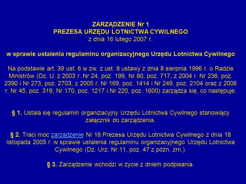 ZARZĄDZENIE Nr 1 PREZESA URZĘDU LOTNICTWA CYWILNEGO z dnia 16 lutego 2007 r.