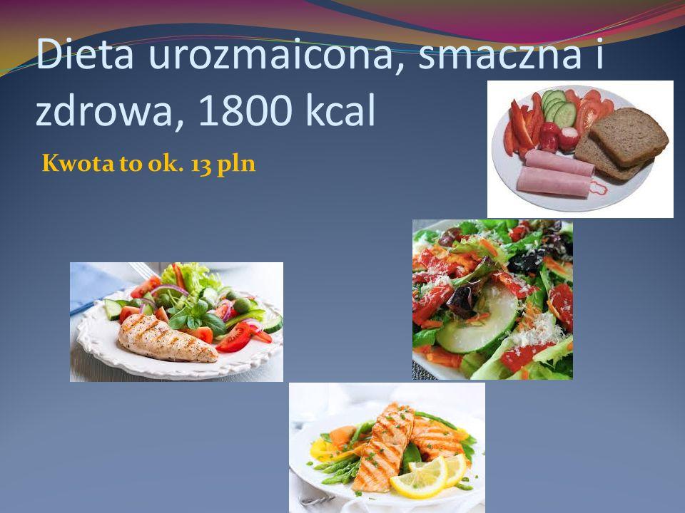 Dieta urozmaicona, smaczna i zdrowa, 1800 kcal