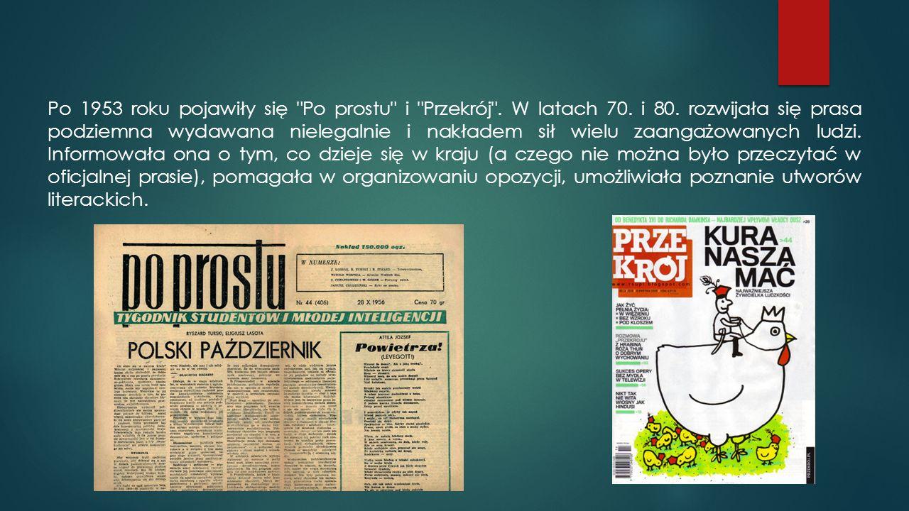 Po 1953 roku pojawiły się Po prostu i Przekrój . W latach 70. i 80