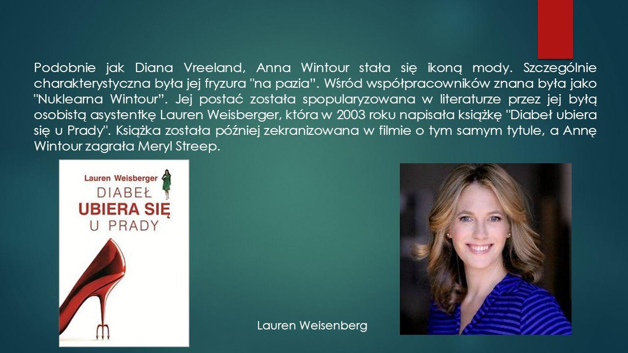 Podobnie jak Diana Vreeland, Anna Wintour stała się ikoną mody