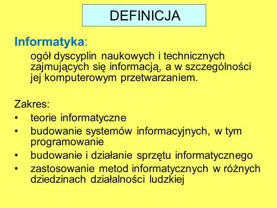 DEFINICJA Informatyka:
