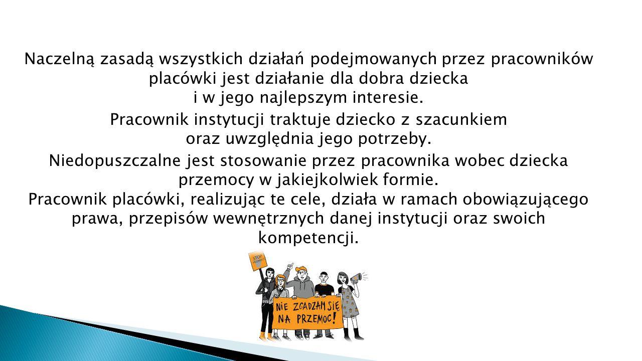Naczelną zasadą wszystkich działań podejmowanych przez pracowników placówki jest działanie dla dobra dziecka i w jego najlepszym interesie.
