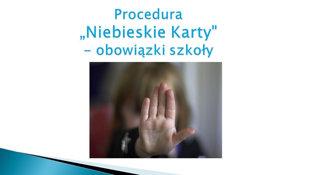 """Procedura """"Niebieskie Karty - obowiązki szkoły"""