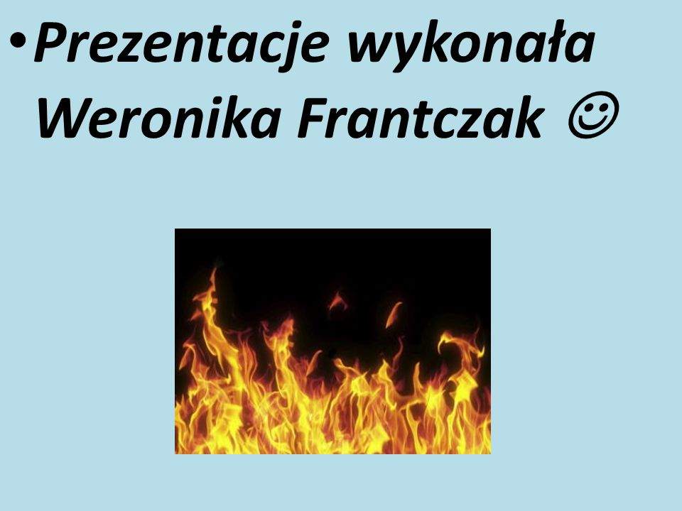 Prezentacje wykonała Weronika Frantczak 