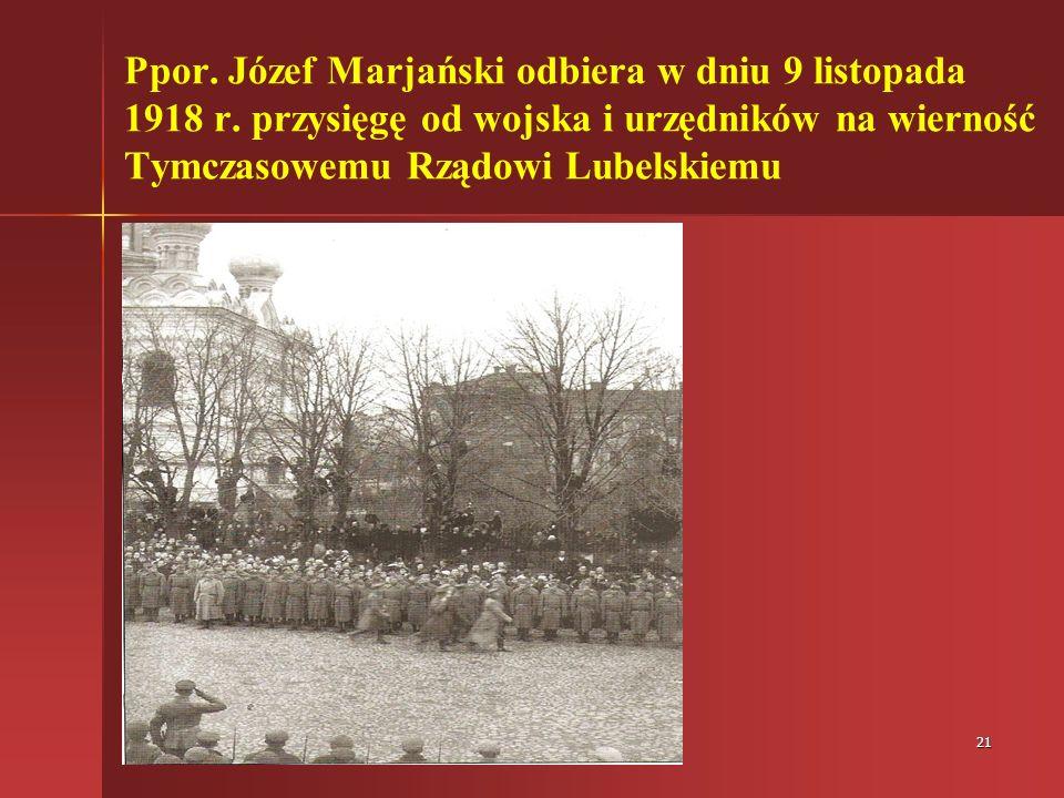 Ppor. Józef Marjański odbiera w dniu 9 listopada 1918 r