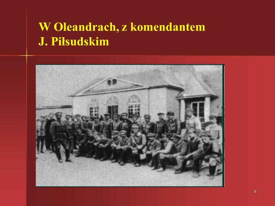 W Oleandrach, z komendantem J. Piłsudskim