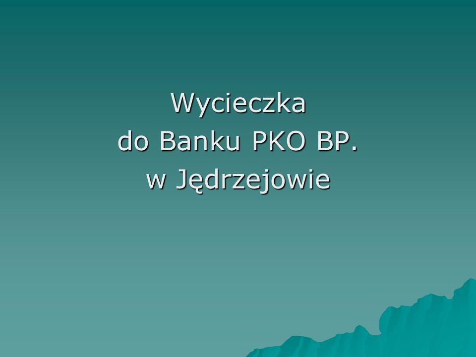 Wycieczka do Banku PKO BP. w Jędrzejowie