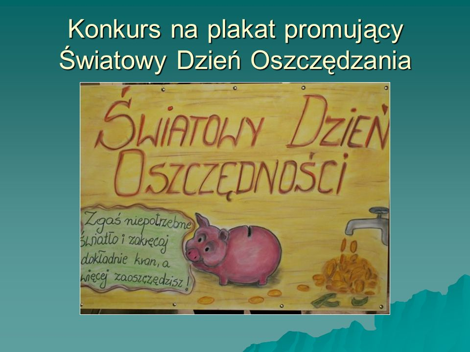 Konkurs na plakat promujący Światowy Dzień Oszczędzania