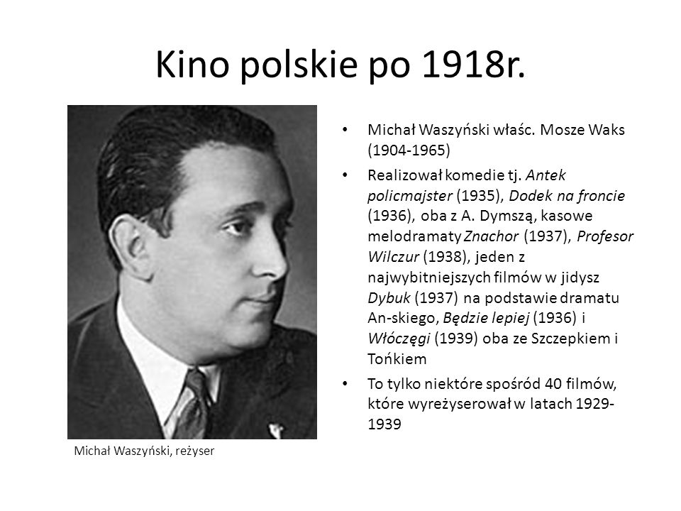 Kino polskie po 1918r. Michał Waszyński właśc. Mosze Waks (1904-1965)