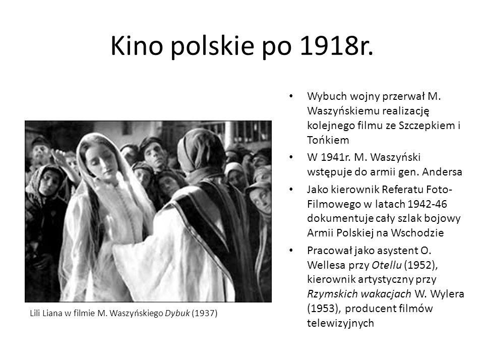 Kino polskie po 1918r. Wybuch wojny przerwał M. Waszyńskiemu realizację kolejnego filmu ze Szczepkiem i Tońkiem.