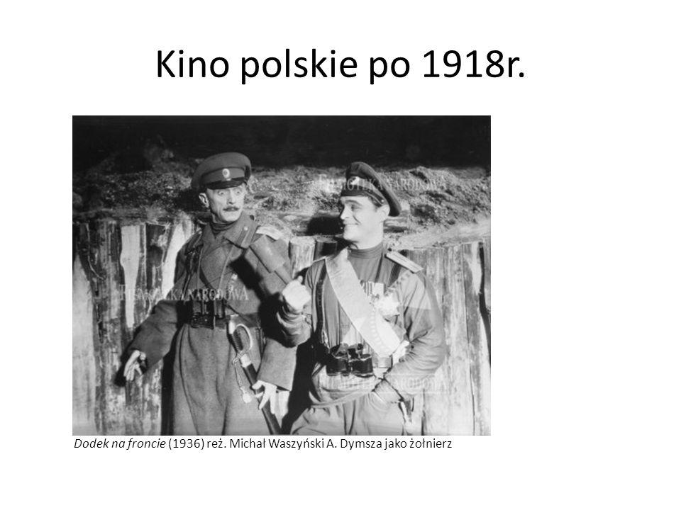Kino polskie po 1918r. Dodek na froncie (1936) reż. Michał Waszyński A. Dymsza jako żołnierz