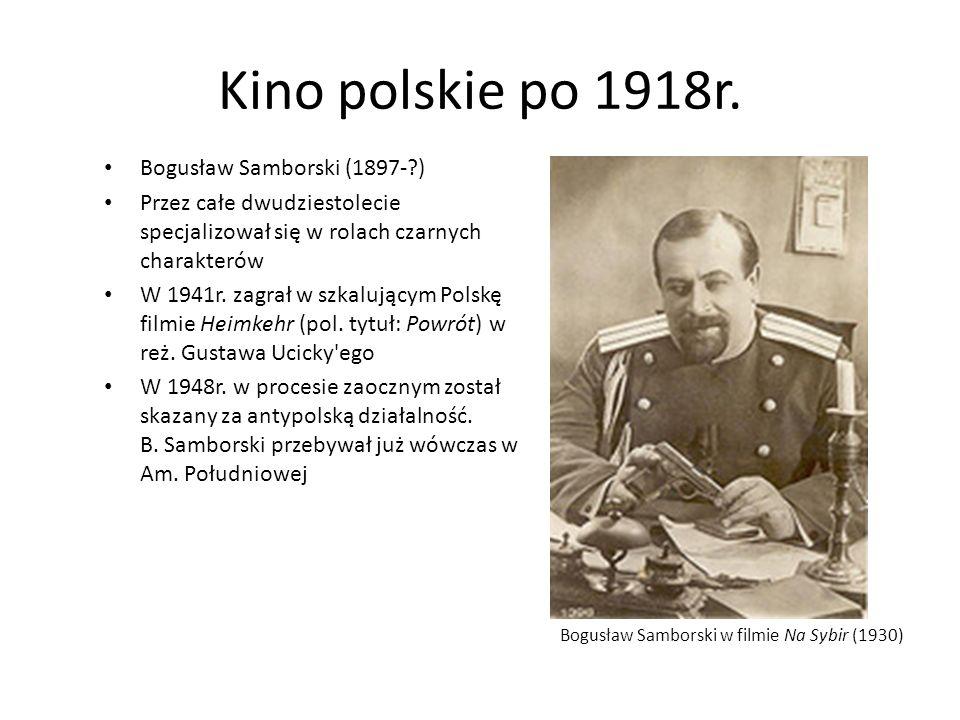 Kino polskie po 1918r. Bogusław Samborski (1897- )