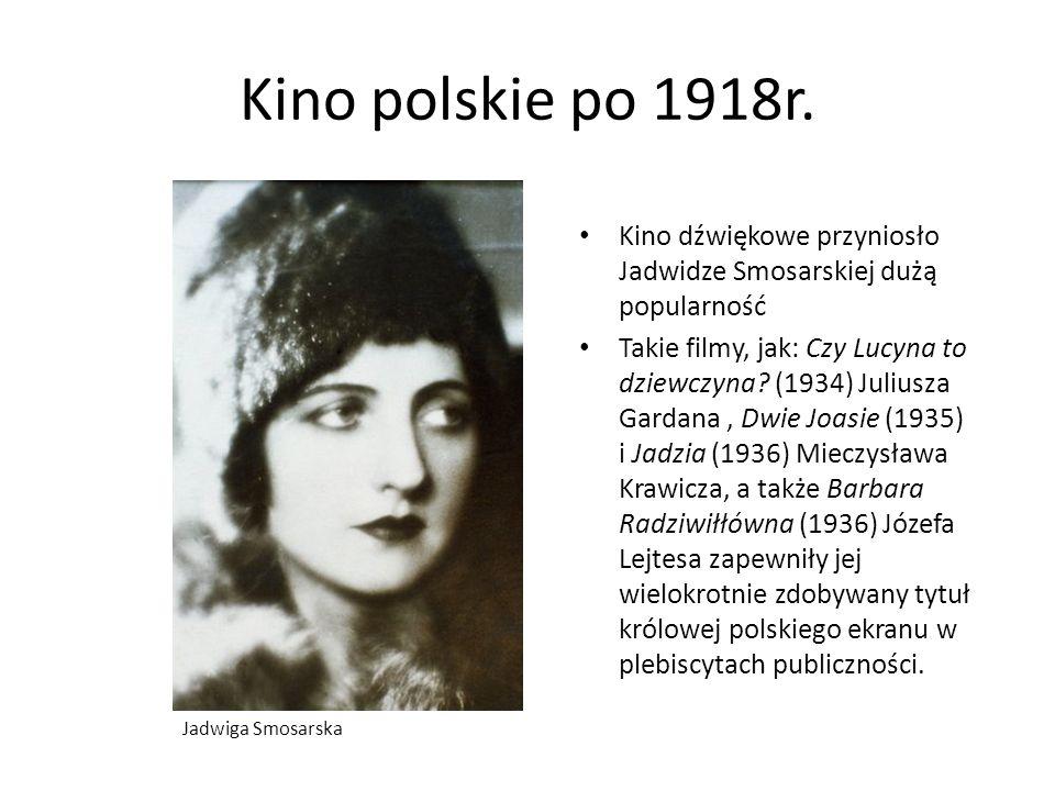Kino polskie po 1918r. Kino dźwiękowe przyniosło Jadwidze Smosarskiej dużą popularność.
