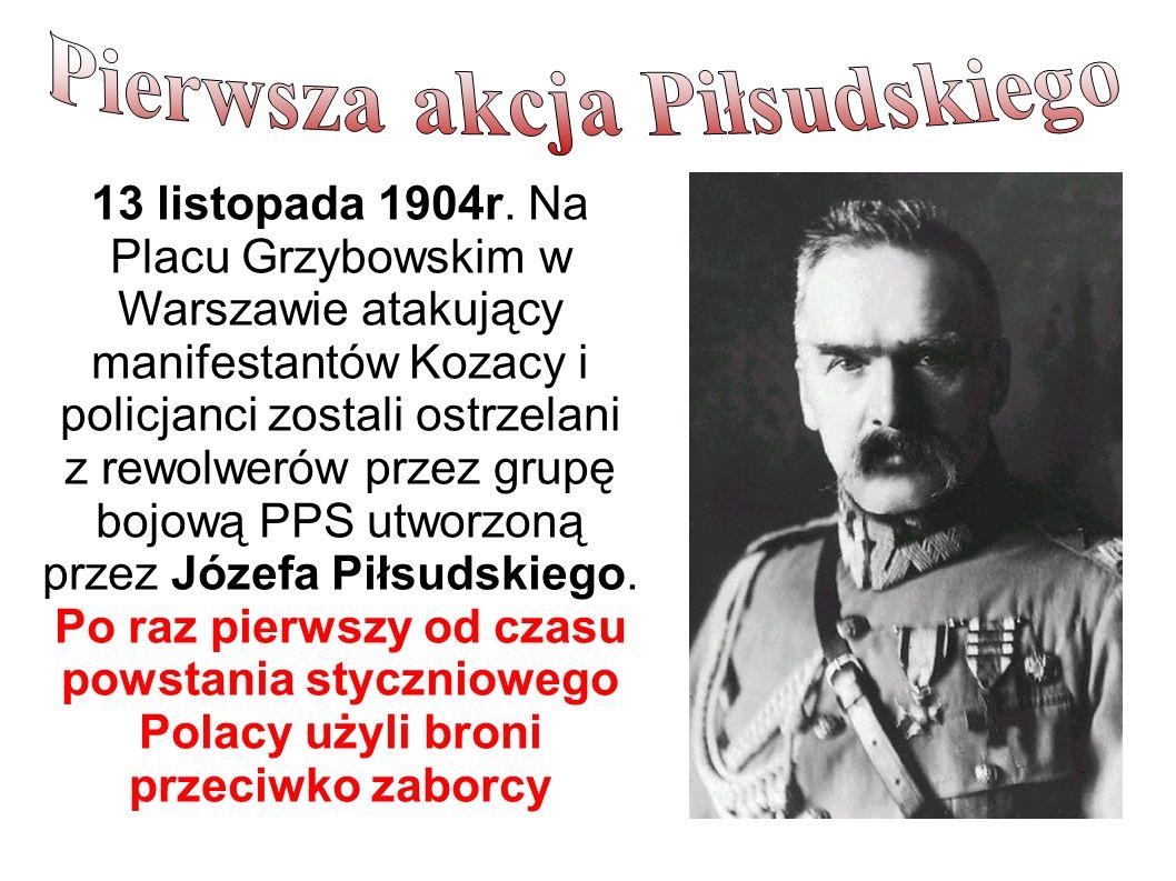 Pierwsza akcja Piłsudskiego