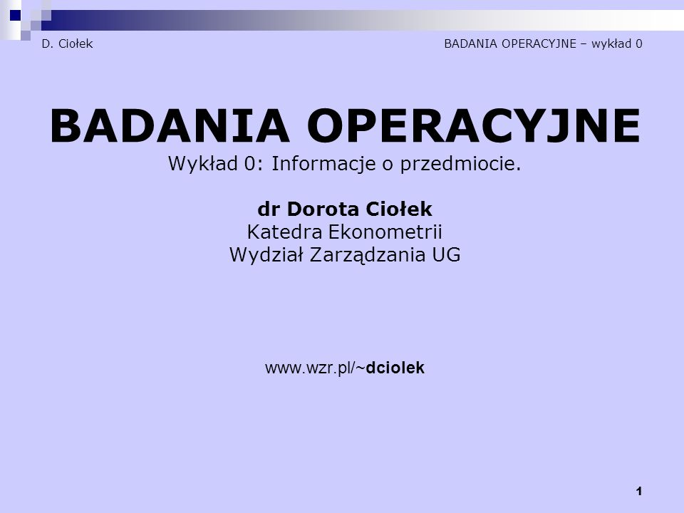 D. Ciołek BADANIA OPERACYJNE – wykład 0