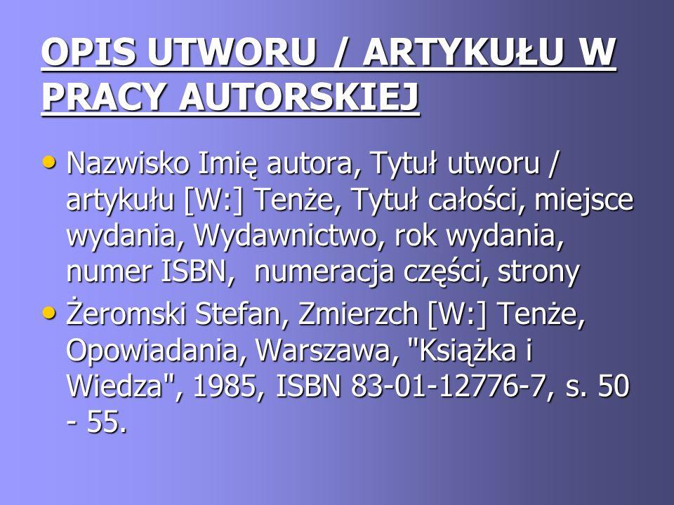 OPIS UTWORU / ARTYKUŁU W PRACY AUTORSKIEJ