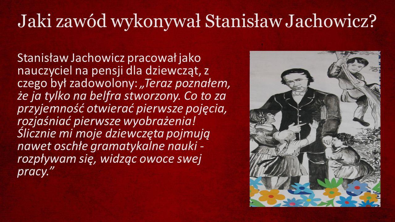 Jaki zawód wykonywał Stanisław Jachowicz