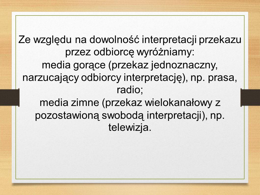 Ze względu na dowolność interpretacji przekazu przez odbiorcę wyróżniamy: