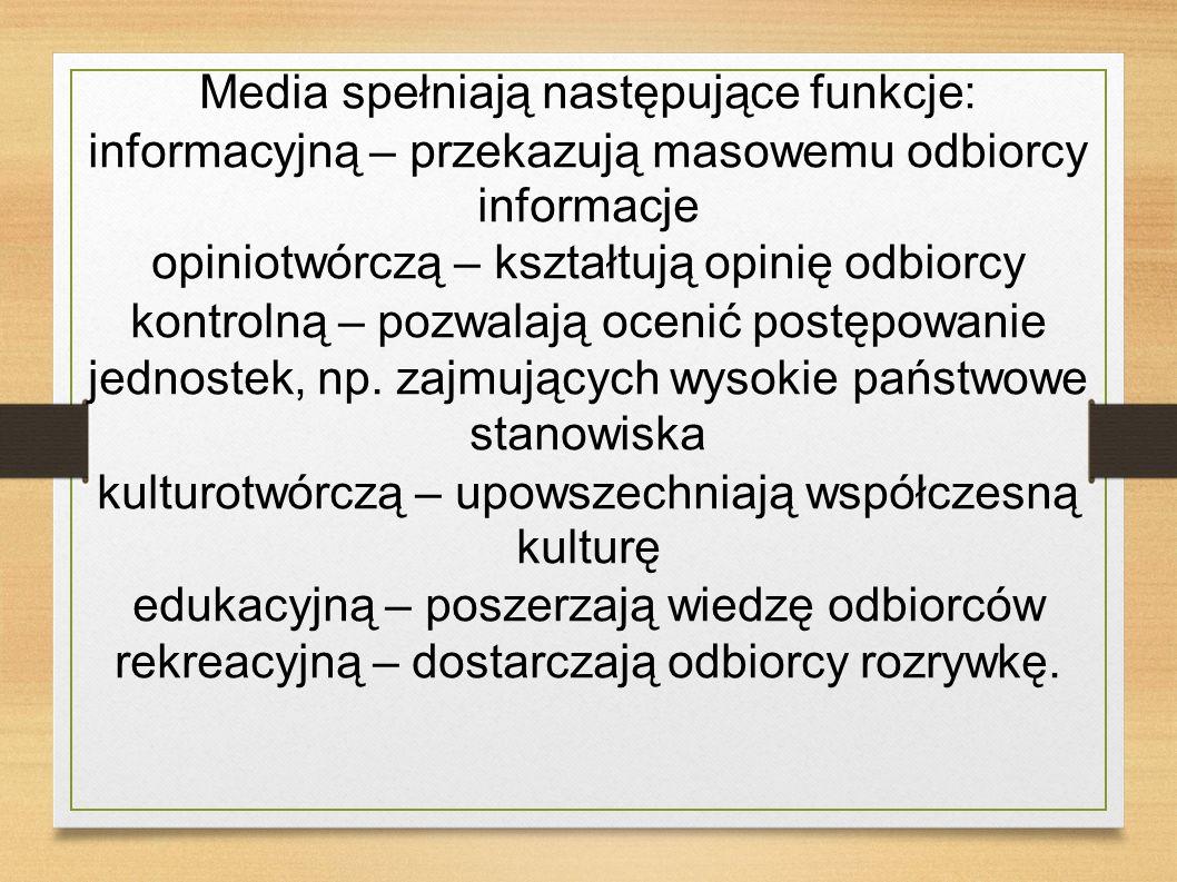 Media spełniają następujące funkcje: