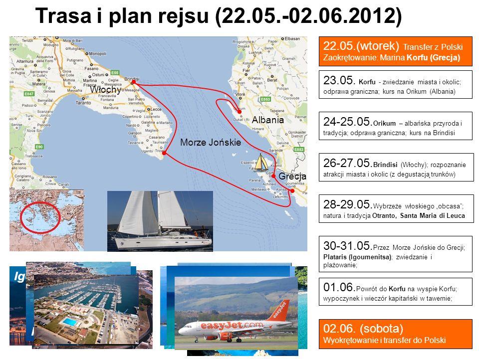 Trasa i plan rejsu (22.05.-02.06.2012) 22.05.(wtorek) Transfer z Polski. Zaokrętowanie: Marina Korfu (Grecja)