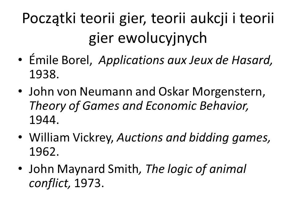 Początki teorii gier, teorii aukcji i teorii gier ewolucyjnych