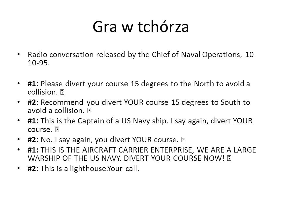 Gra w tchórza Radio conversation released by the Chief of Naval Operations, 10-10-95.