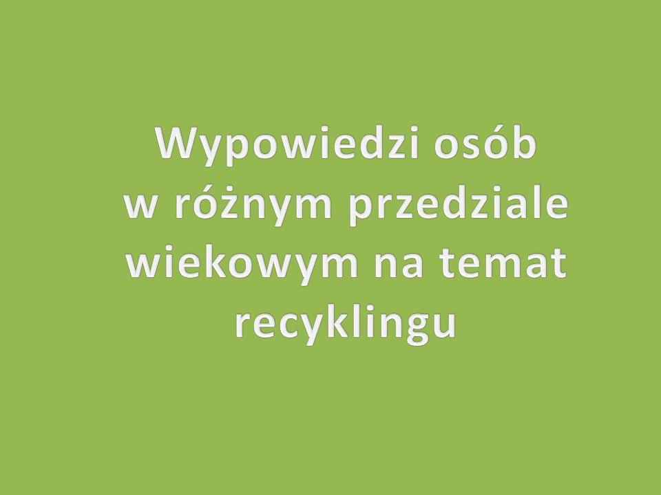 w różnym przedziale wiekowym na temat recyklingu
