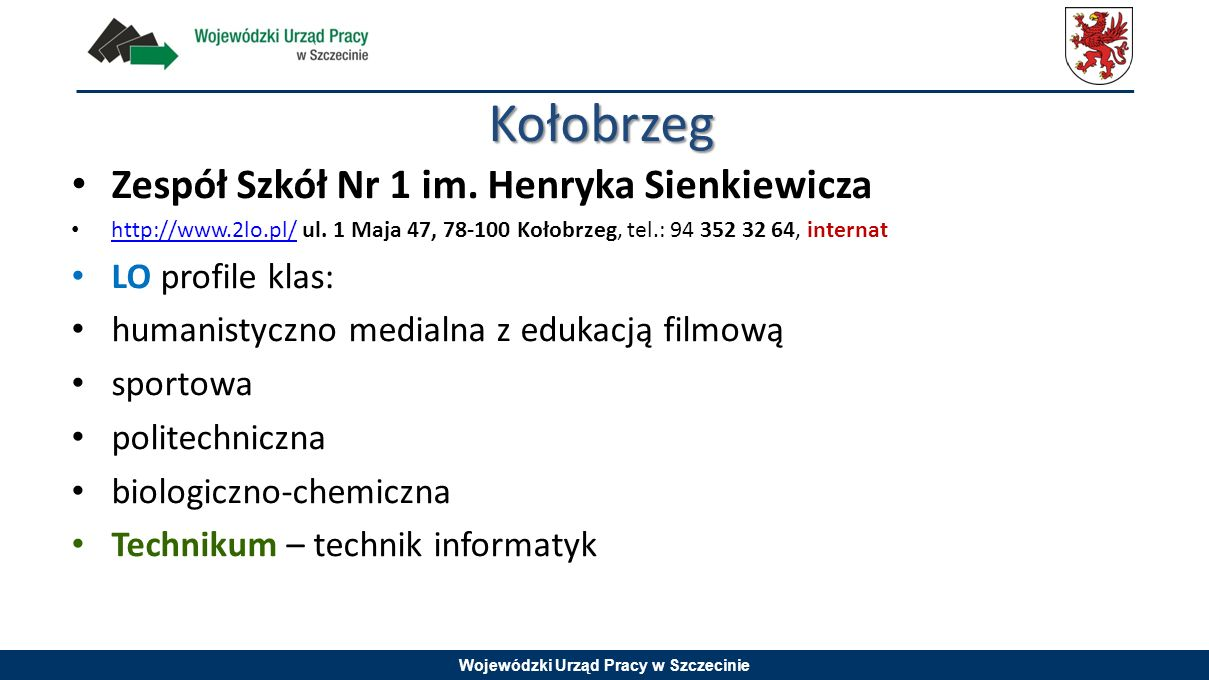 Kołobrzeg Zespół Szkół Nr 1 im. Henryka Sienkiewicza LO profile klas: