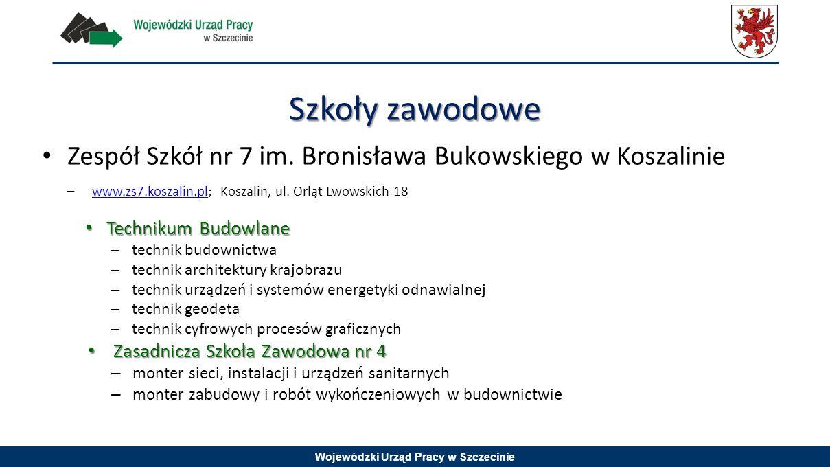 Szkoły zawodowe Zespół Szkół nr 7 im. Bronisława Bukowskiego w Koszalinie. www.zs7.koszalin.pl; Koszalin, ul. Orląt Lwowskich 18.