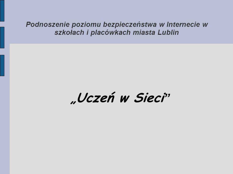 Podnoszenie poziomu bezpieczeństwa w Internecie w szkołach i placówkach miasta Lublin