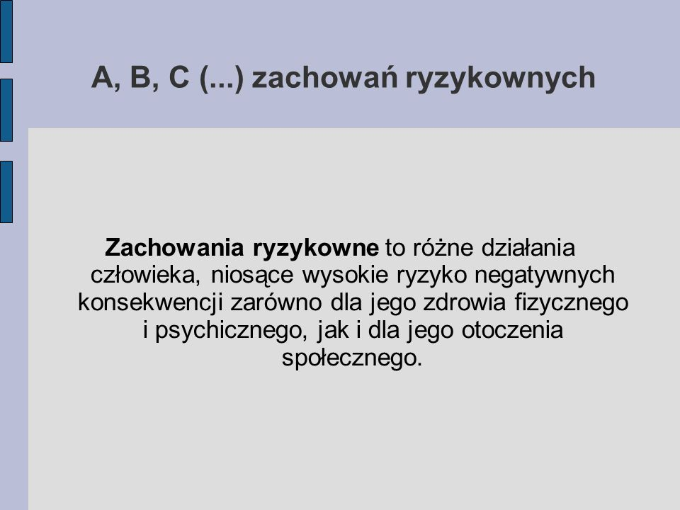 A, B, C (...) zachowań ryzykownych