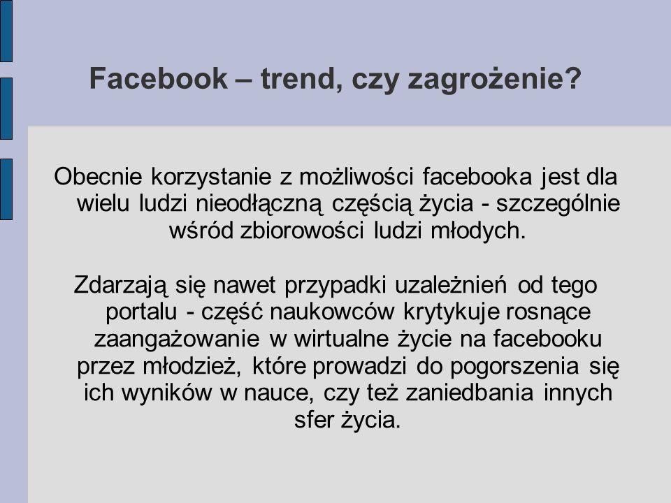 Facebook – trend, czy zagrożenie