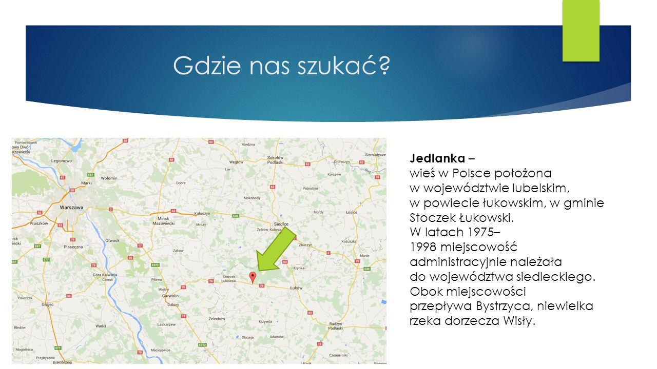 Gdzie nas szukać Jedlanka –wieś w Polsce położona w województwie lubelskim, w powiecie łukowskim, w gminie Stoczek Łukowski.