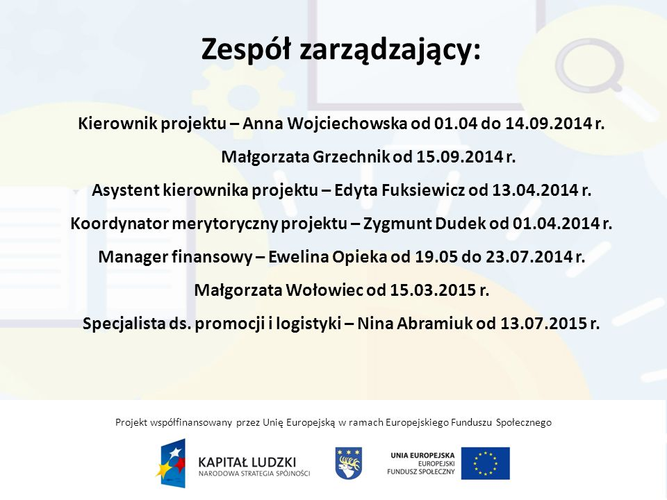 Zespół zarządzający: Kierownik projektu – Anna Wojciechowska od 01