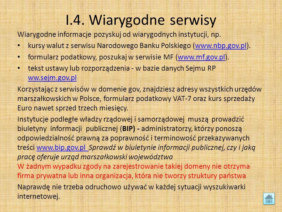 I.4. Wiarygodne serwisy Wiarygodne informacje pozyskuj od wiarygodnych instytucji, np.