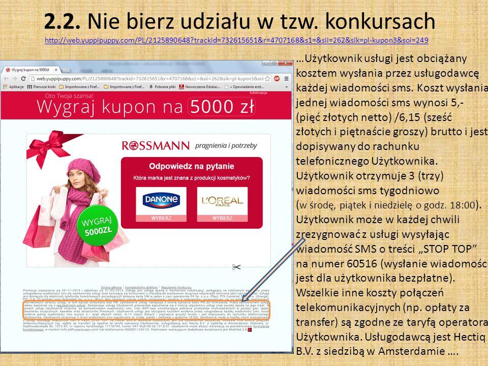 2. 2. Nie bierz udziału w tzw. konkursach http://web. yuppipuppy
