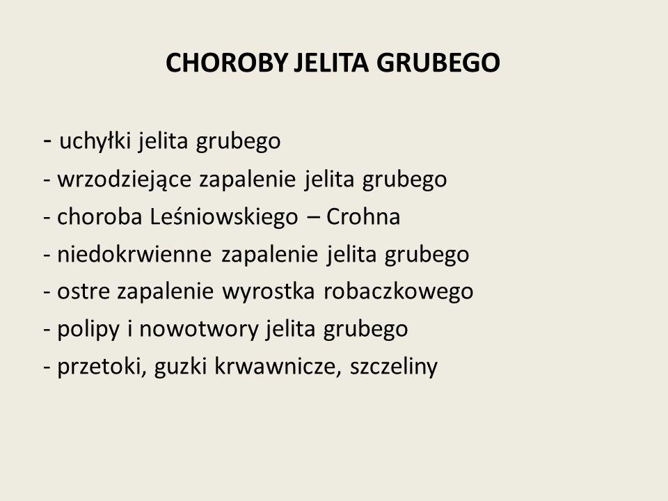 CHOROBY JELITA GRUBEGO