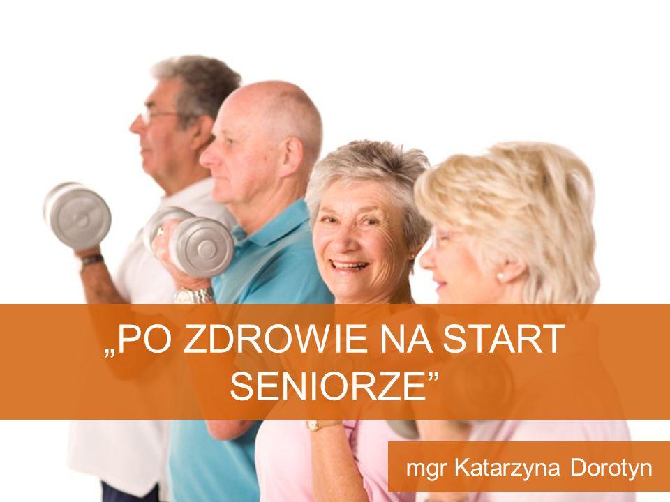 """""""Po zdrowie na start seniorze"""