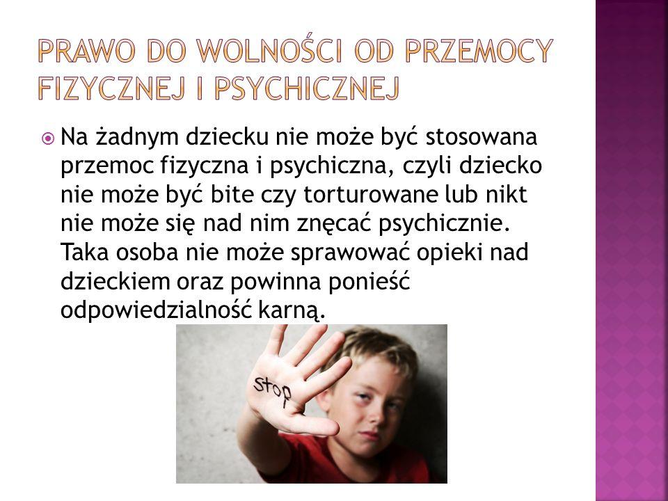 prawo do wolności od przemocy fizycznej i psychicznej